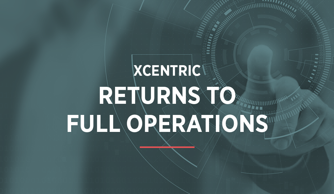 Xcentric Returns To Full Operations May 1, 2020