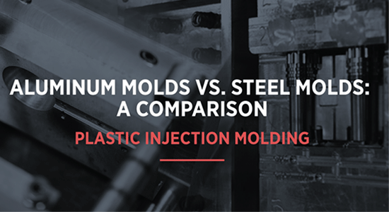 Aluminum Molds Vs. Steel Molds | Plastic Injection Molding